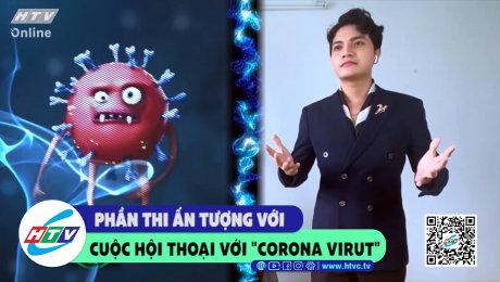 """Xem Show CLIP HÀI Phần thi ấn tượng với cuộc hội thoại với """"corona virut"""" HD Online."""